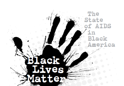 Black Lives Matter: The State of AIDS in Black America
