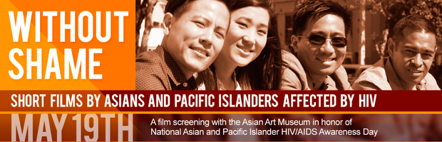 Without Shame: Short Films by Asians and Pacific Islanders Affected by HIV flyer