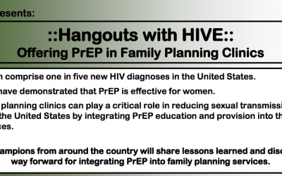 ::Hangouts with HIVE:: Offering PrEP in Family Planning Clinics