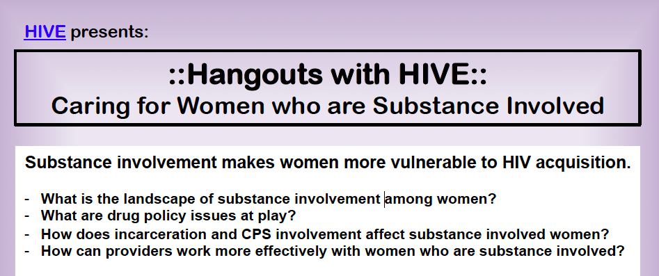"Hangouts with HIVE: ""Caring for Women who are Substance Involved"" flyer"